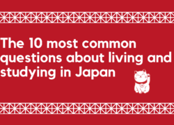 The 10 most common questions about living and studying in Japan